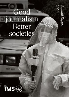 Good Journalism Better Societies: International Media Support 2020 Annual Report